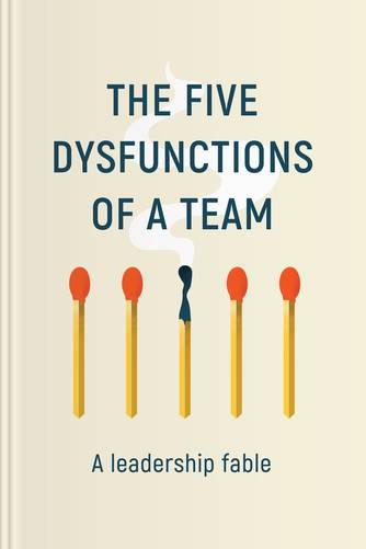 Cover of The Five Dysfunctions of a Team: A Leadership Fable by Patrick Lencioni.