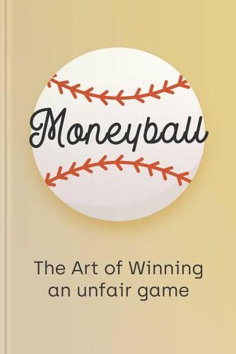 Moneyball — The Art Of Winning An Unfair Game