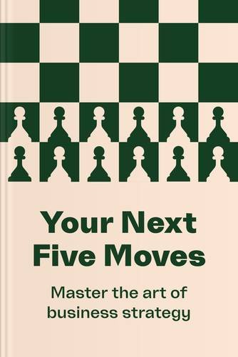 Your Next Five Moves