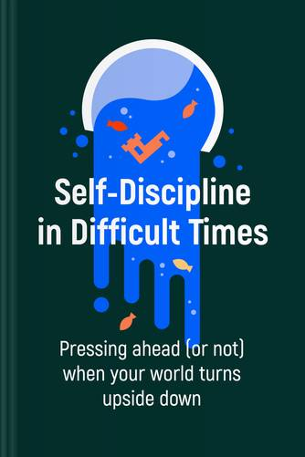 Self-Discipline in Difficult Times