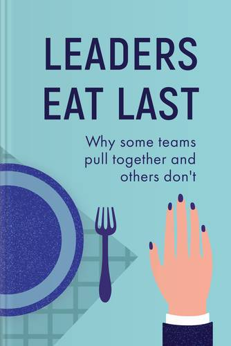 Cover of Leaders Eat Last: Why Some Teams Pull Together and Others Don't by Simon Sinek.